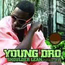Shoulder Lean (feat. T.I.)/Young Dro
