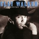 Hypnotize The Moon/Clay Walker