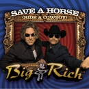 Save A Horse [Ride A Cowboy]/Big & Rich