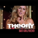 Bad Girlfriend [broadcast version]/Theory Of A Deadman
