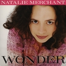 Wonder/Natalie Merchant