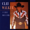 If I Could Make A Living/Clay Walker