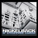 If Everyone Cared/Nickelback