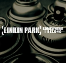 Somewhere I Belong/Linkin Park