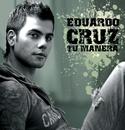Tu Manera/Eduardo Cruz