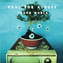 Don't Wanna Be Here/Cool For August