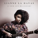 Is Your Love Big Enough?/Lianne La Havas