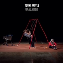 Up All Night/The Young Knives