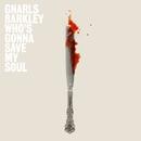 Who's Gonna Save My Soul/Gnarls Barkley
