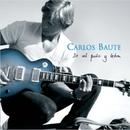 Colgando en tus manos/Carlos Baute