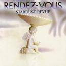 RENDEZ-VOUS/スターダスト・レビュー