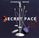 SECRET FACE/STARDUST REVUE/STARDUST REVUE with 翔子