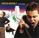 Friday Night/NONA REEVES