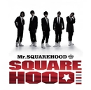 Mr.SQUAREHOOD/SQUAREHOOD
