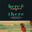 HERE AND THERE/杉山清貴