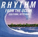 RHYTHM FROM THE OCEAN/杉山清貴