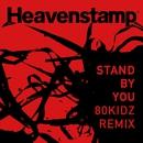 Stand by you - 80KIDZ remix/Heavenstamp