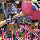 HIGH KICKS (デジタル・リマスター・バージョン)/THE BLUE HEARTS