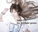 LIKE YESTERDAY/the brilliant green