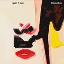 Gum / Cue/Cornelius