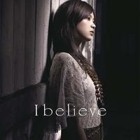 I believe/絢香