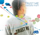 TRUST ME/森 大輔