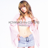 KOYANAGI the COVERS PRODUCT 2