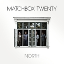 North (Deluxe)/Matchbox Twenty