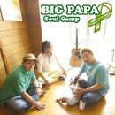 BIG PAPA/Soul Camp