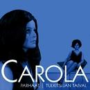 (MM) Parhaat - Tulkitsijan taival 1/Carola