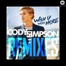 Wish U Were Here/Cody Simpson