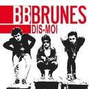 Dis Moi (single digital)/BB Brunes