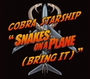 Snakes On A Plane [Bring It] [1-track DMD]/Cobra Starship