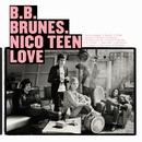 Nico Teen Love/BB Brunes