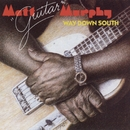 Way Down South/Matt Murphy