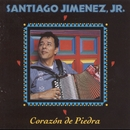 Corazon de Piedra/Santiago Jimenez, Jr.