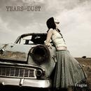 Fragile/Years Of Dust