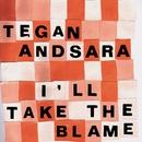 I'll Take The Blame EP (iTunes & walmart.com)/Tegan And Sara