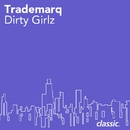 Dirty Girlz/Trademarq