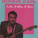 I Like It When It Rains/Ronnie Earl