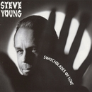 Switchblades Of Love/Steve Young