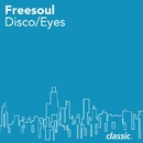 Disco/Eyes/Freesoul