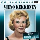 20 Suosikkia / Kesän vihreät lehvät/Vieno Kekkonen
