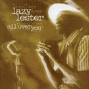 All Over You/Lazy Lester