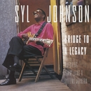 Bridge To A Legacy/Syl Johnson