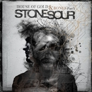 House of Gold & Bones Part 1/Stone Sour