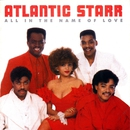 All In The Name Of Love/Atlantic Starr