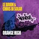 Orange High/Le Brion & Chris Di Solar