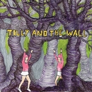 Wild Like Children/Tilly and the Wall