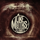 Learn Your Place/Like Moths To Flames
